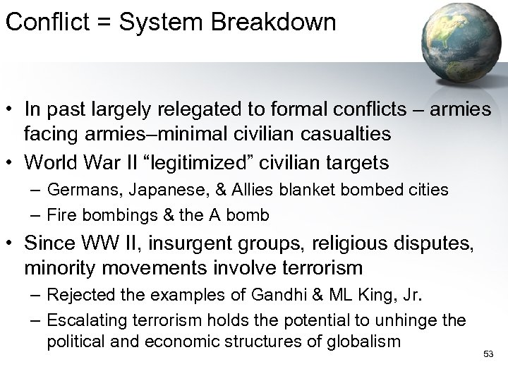 Conflict = System Breakdown • In past largely relegated to formal conflicts – armies