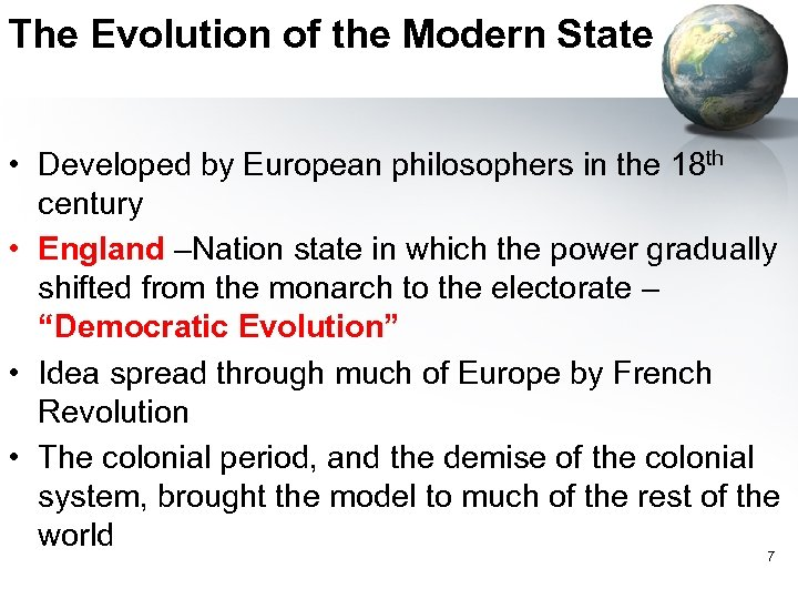 The Evolution of the Modern State • Developed by European philosophers in the 18