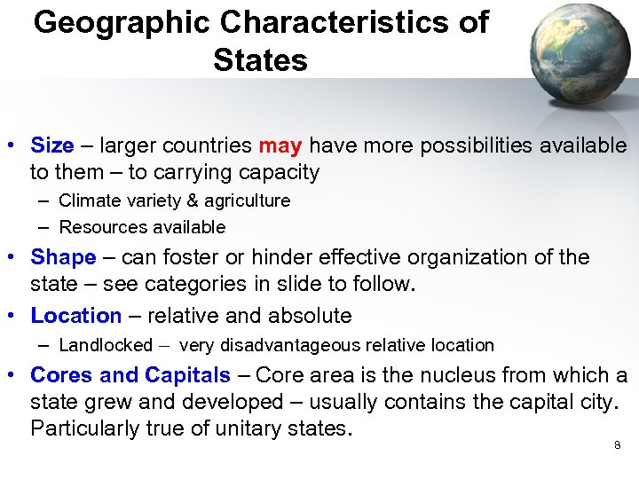 Geographic Characteristics of States • Size – larger countries may have more possibilities available