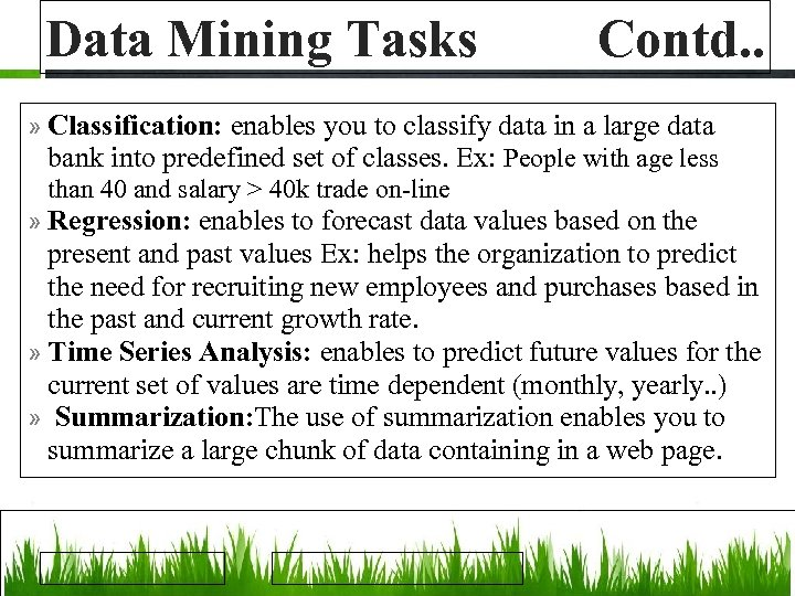 Data Mining Tasks Contd. . » Classification: enables you to classify data in a