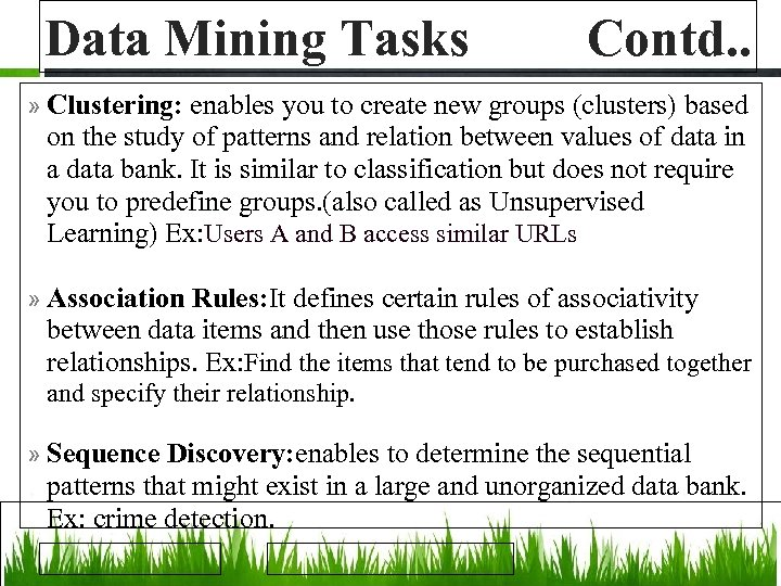 Data Mining Tasks Contd. . » Clustering: enables you to create new groups (clusters)