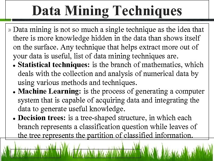 Data Mining Techniques » Data mining is not so much a single technique as
