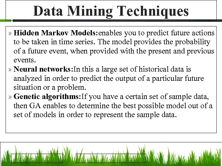 Data Mining Techniques » Hidden Markov Models: enables you to predict future actions to