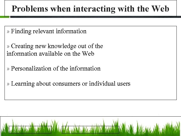 Problems when interacting with the Web » Finding relevant information » Creating new knowledge