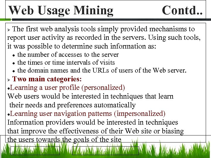 Web Usage Mining Contd. . The first web analysis tools simply provided mechanisms to