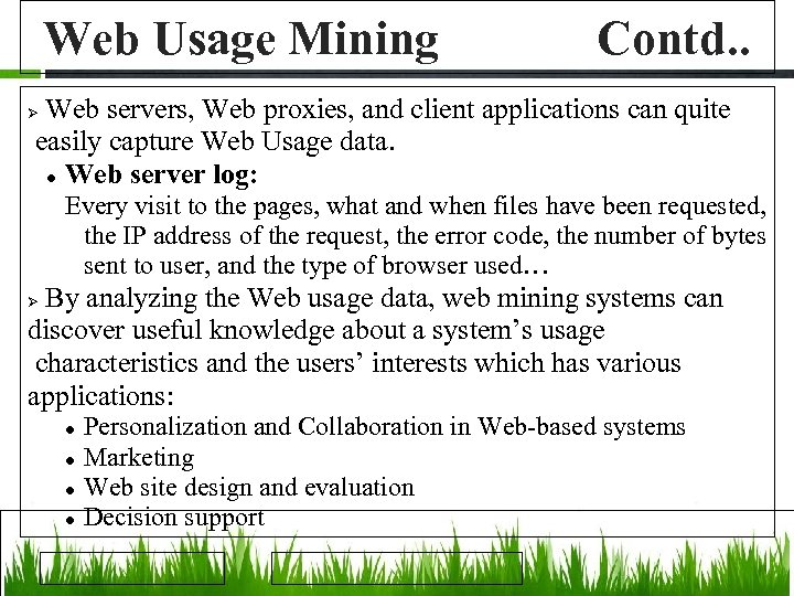 Web Usage Mining Contd. . Web servers, Web proxies, and client applications can quite