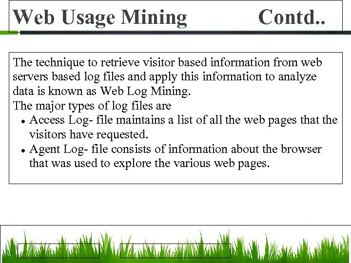 Web Usage Mining Contd. . The technique to retrieve visitor based information from web