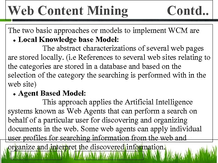 Web Content Mining Contd. . The two basic approaches or models to implement WCM