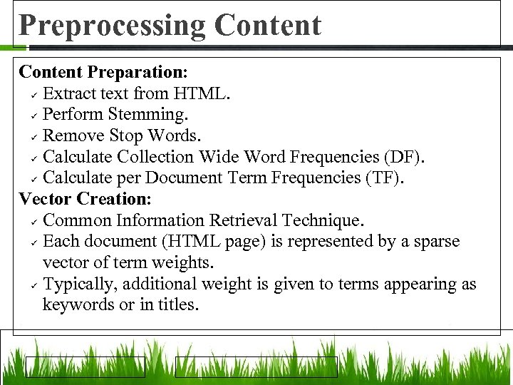 Preprocessing Content Preparation: Extract text from HTML. Perform Stemming. Remove Stop Words. Calculate Collection