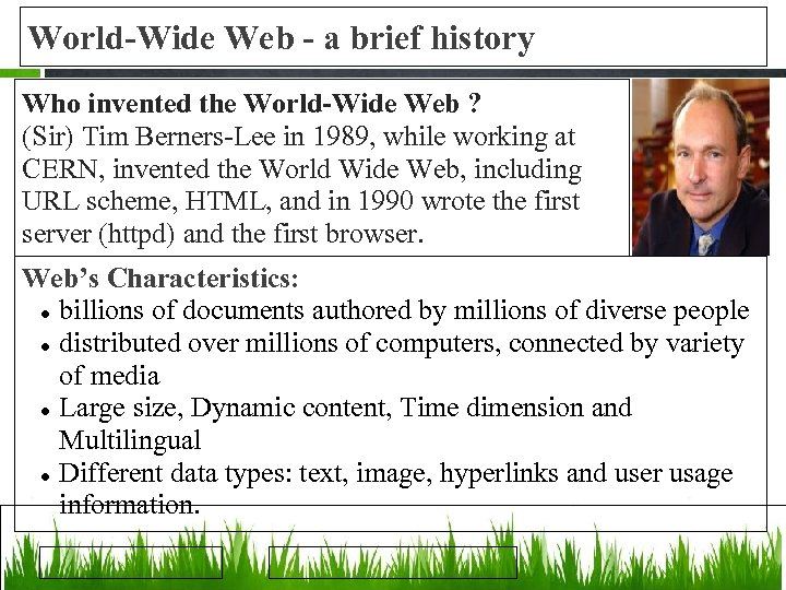 World-Wide Web - a brief history Who invented the World-Wide Web ? (Sir) Tim