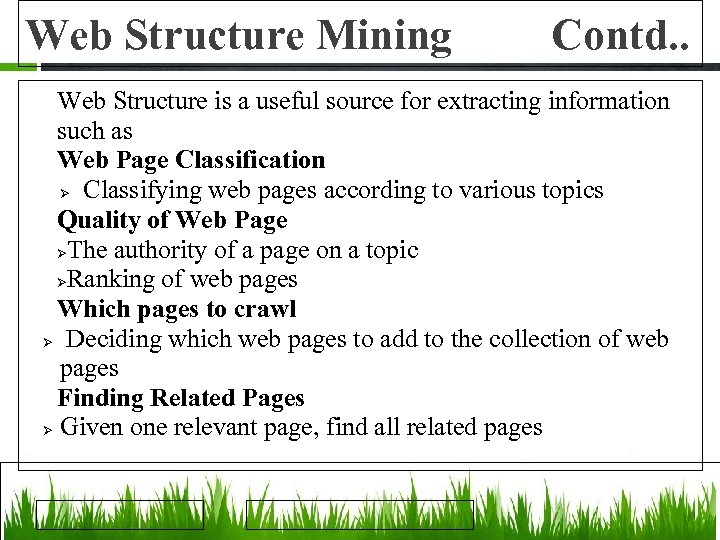 Web Structure Mining Contd. . Web Structure is a useful source for extracting information