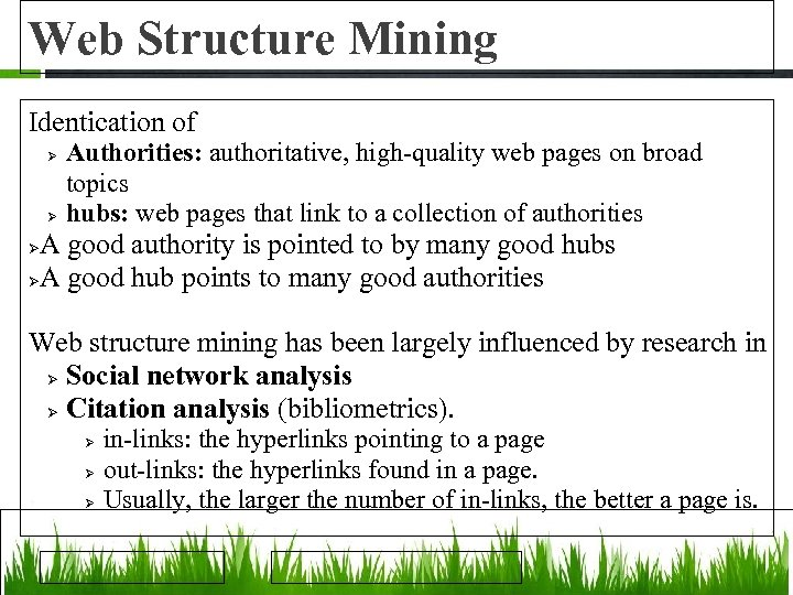 Web Structure Mining Identication of Authorities: authoritative, high-quality web pages on broad topics hubs: