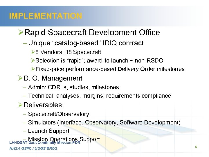 "IMPLEMENTATION ØRapid Spacecraft Development Office – Unique ""catalog-based"" IDIQ contract Ø 8 Vendors; 18"