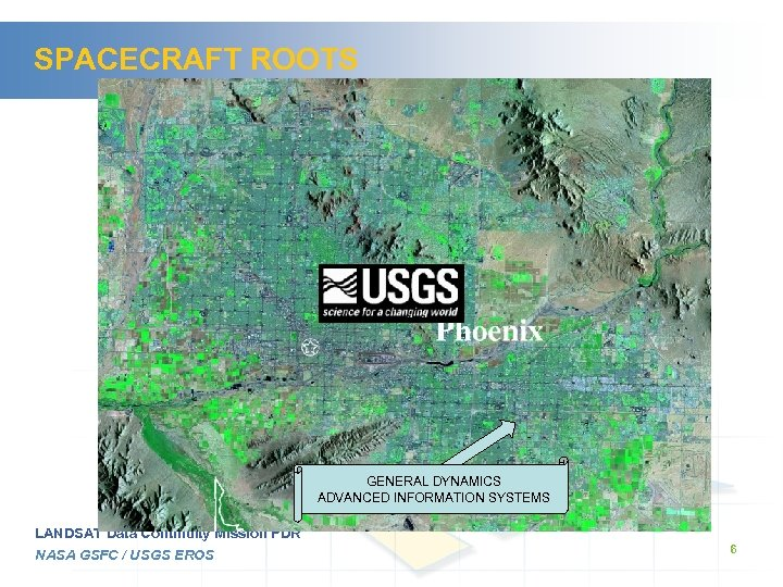 SPACECRAFT ROOTS GENERAL DYNAMICS ADVANCED INFORMATION SYSTEMS LANDSAT Data Continuity Mission PDR NASA GSFC