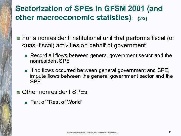 Sectorization of SPEs in GFSM 2001 (and other macroeconomic statistics) (2/3) For a nonresident