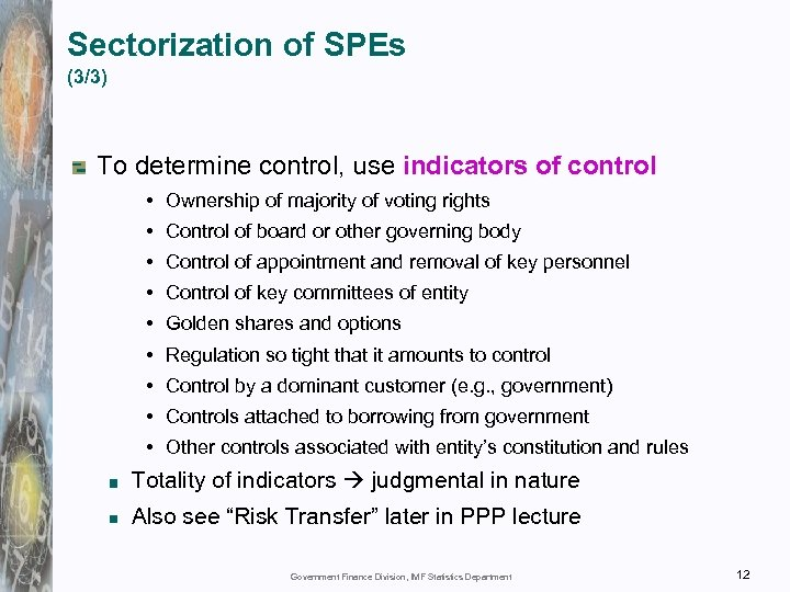 Sectorization of SPEs (3/3) To determine control, use indicators of control • Ownership of