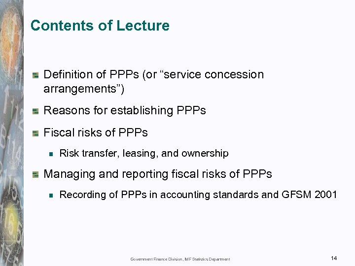 "Contents of Lecture Definition of PPPs (or ""service concession arrangements"") Reasons for establishing PPPs"