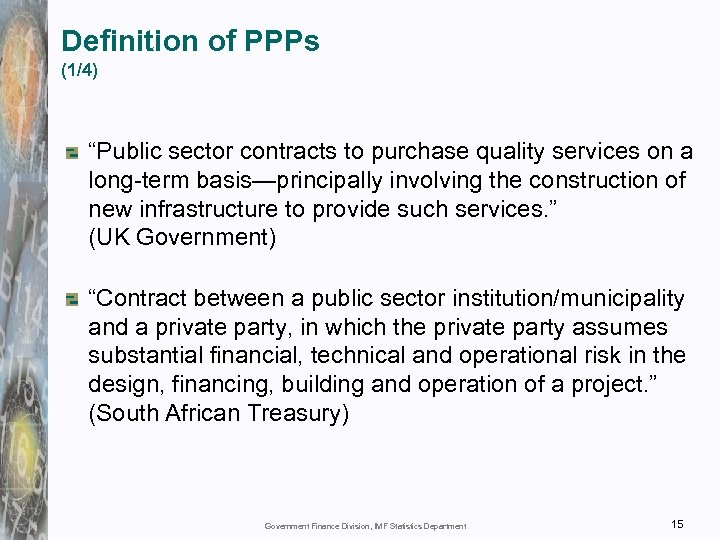 "Definition of PPPs (1/4) ""Public sector contracts to purchase quality services on a long-term"