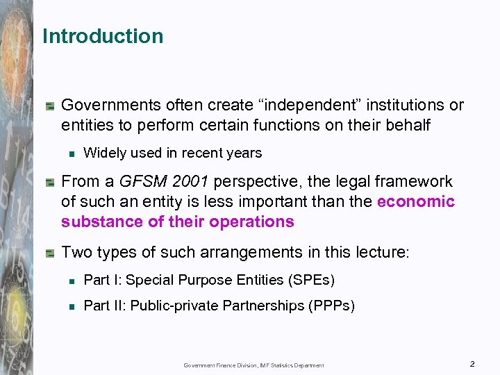 "Introduction Governments often create ""independent"" institutions or entities to perform certain functions on their"