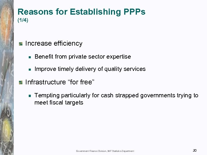 Reasons for Establishing PPPs (1/4) Increase efficiency Benefit from private sector expertise Improve timely