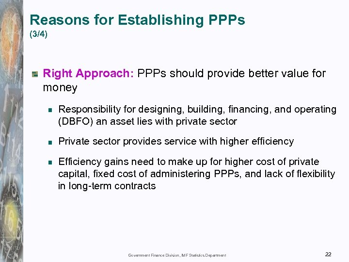 Reasons for Establishing PPPs (3/4) Right Approach: PPPs should provide better value for money