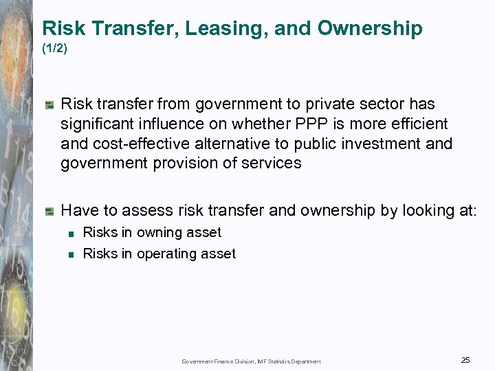 Risk Transfer, Leasing, and Ownership (1/2) Risk transfer from government to private sector has