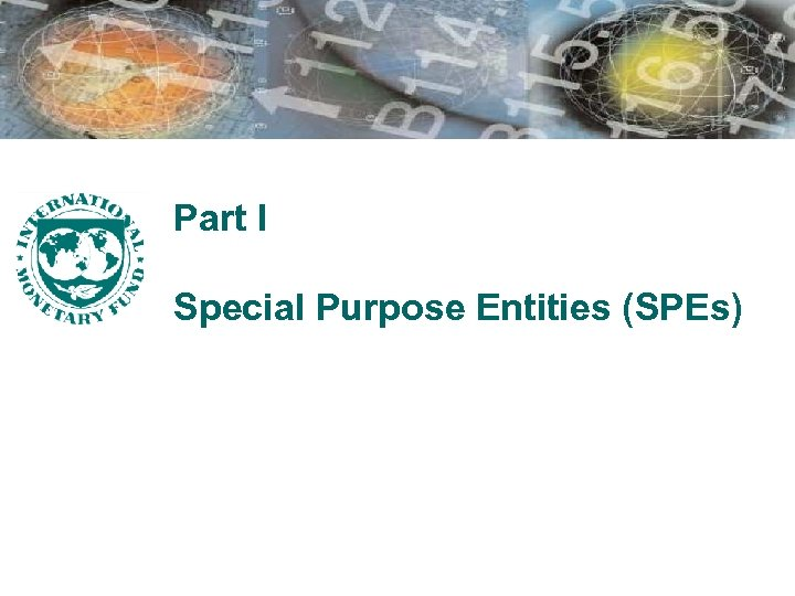 Part I Special Purpose Entities (SPEs)