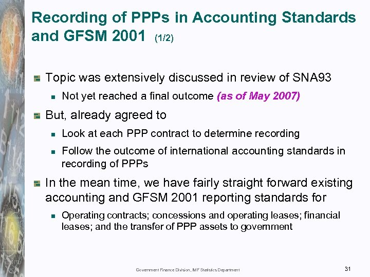 Recording of PPPs in Accounting Standards and GFSM 2001 (1/2) Topic was extensively discussed