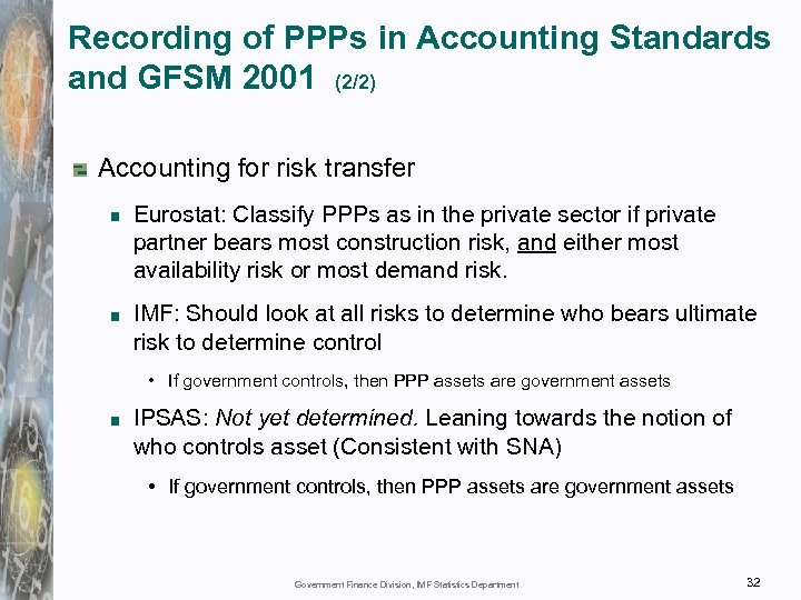 Recording of PPPs in Accounting Standards and GFSM 2001 (2/2) Accounting for risk transfer