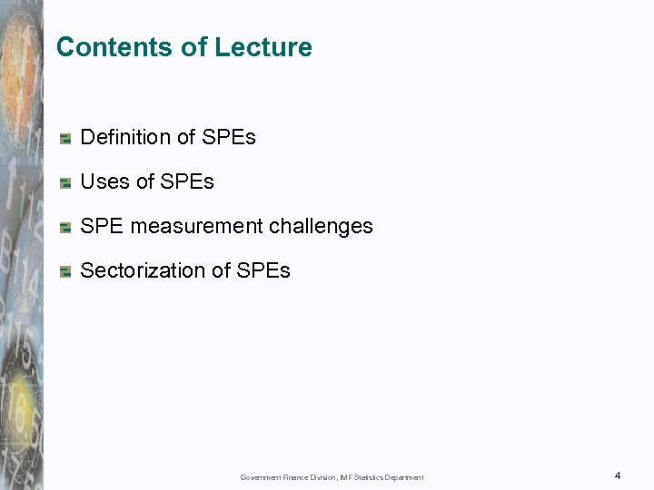 Contents of Lecture Definition of SPEs Uses of SPEs SPE measurement challenges Sectorization of