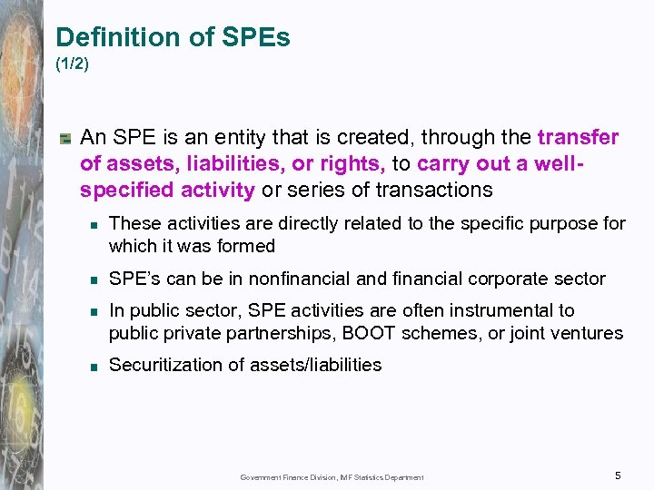 Definition of SPEs (1/2) An SPE is an entity that is created, through the
