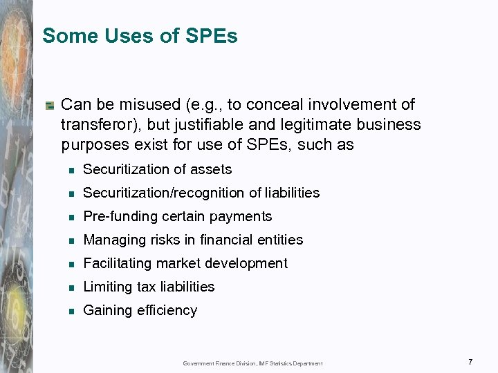 Some Uses of SPEs Can be misused (e. g. , to conceal involvement of