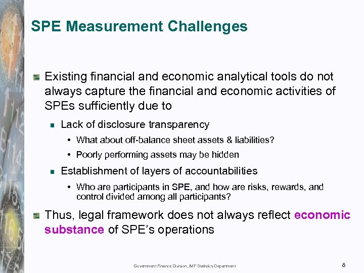 SPE Measurement Challenges Existing financial and economic analytical tools do not always capture the