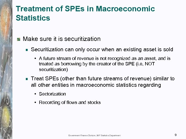 Treatment of SPEs in Macroeconomic Statistics Make sure it is securitization Securitization can only