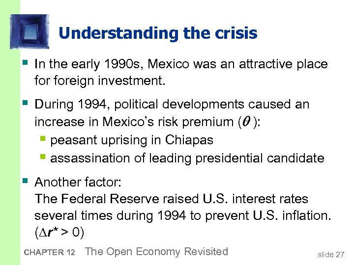 Understanding the crisis § In the early 1990 s, Mexico was an attractive place