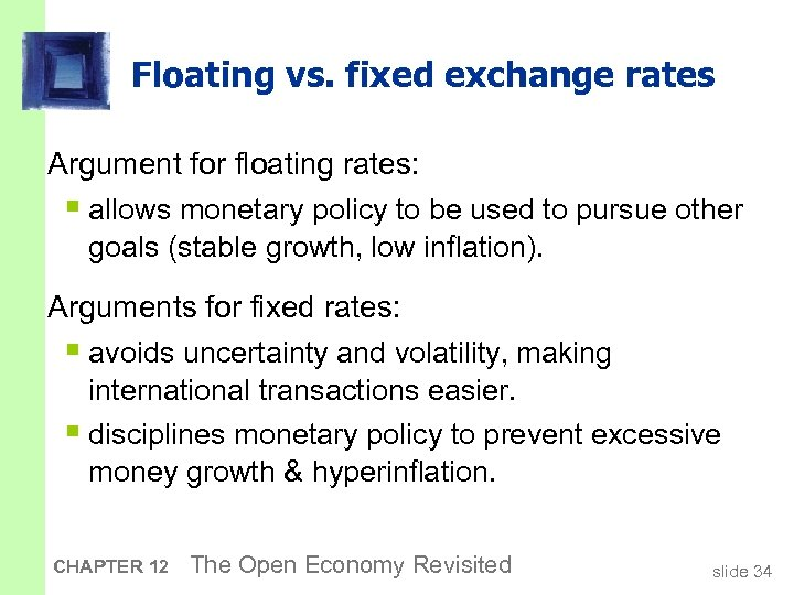 Floating vs. fixed exchange rates Argument for floating rates: § allows monetary policy to