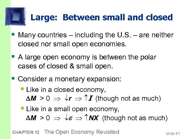 Large: Between small and closed § Many countries – including the U. S. –