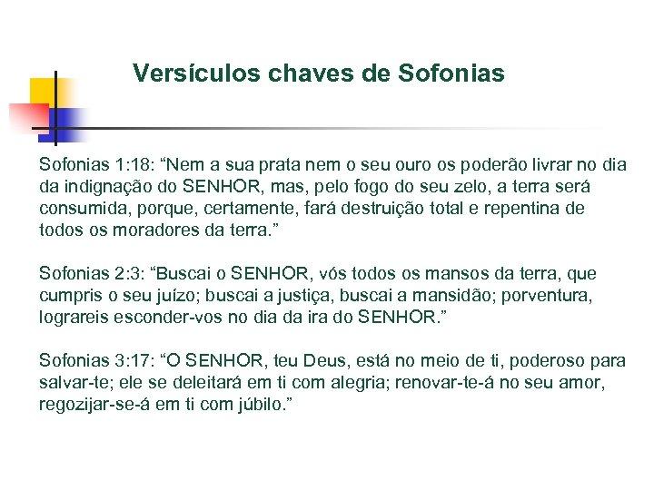 """Versículos chaves de Sofonias 1: 18: """"Nem a sua prata nem o seu ouro"""