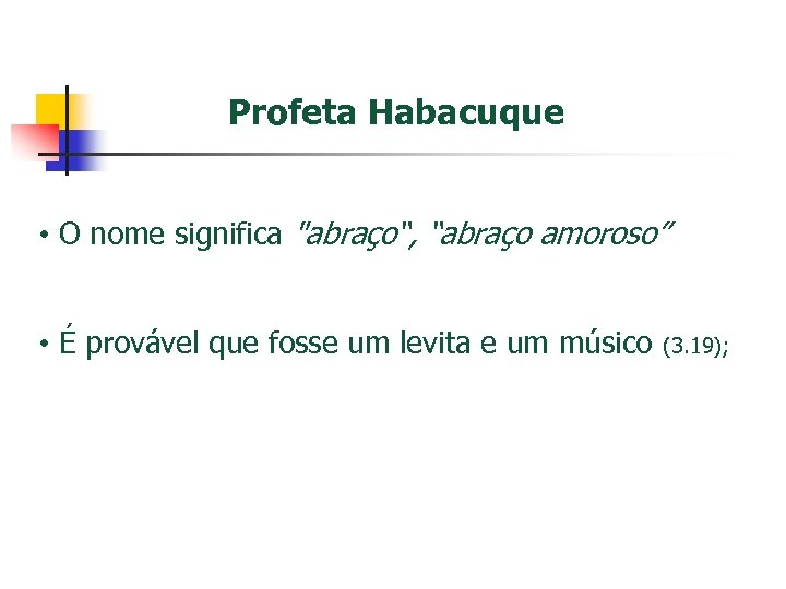 Profeta Habacuque • O nome significa