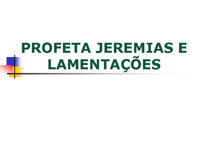 PROFETA JEREMIAS E LAMENTAÇÕES