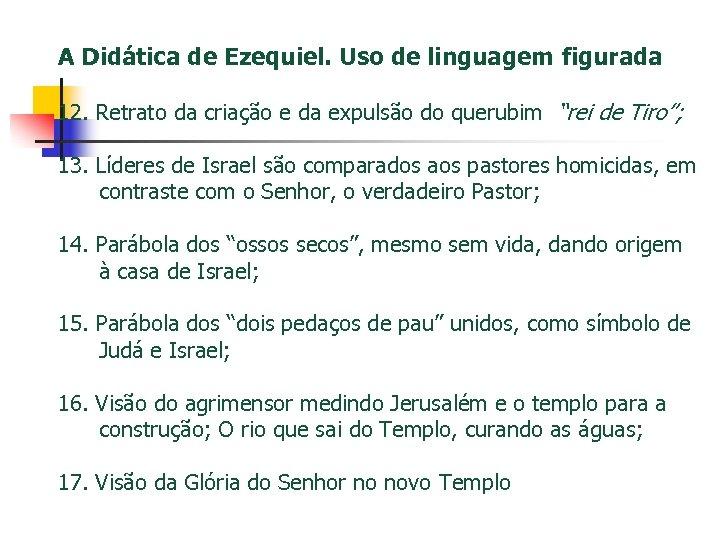A Didática de Ezequiel. Uso de linguagem figurada 12. Retrato da criação e da