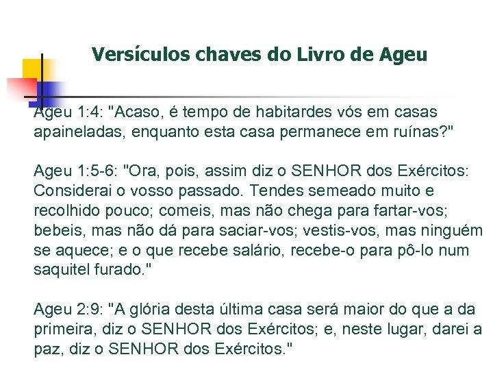 Versículos chaves do Livro de Ageu 1: 4: