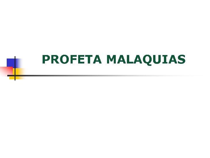 PROFETA MALAQUIAS