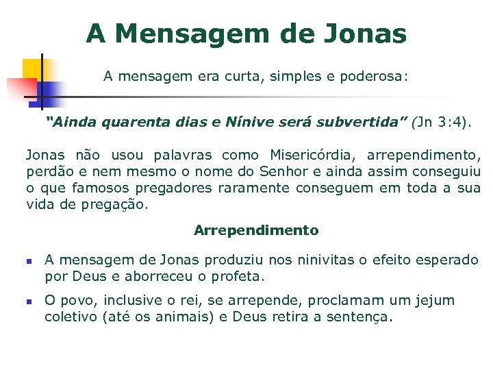 """A Mensagem de Jonas A mensagem era curta, simples e poderosa: """"Ainda quarenta dias"""