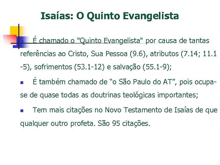 Isaías: O Quinto Evangelista n É chamado o