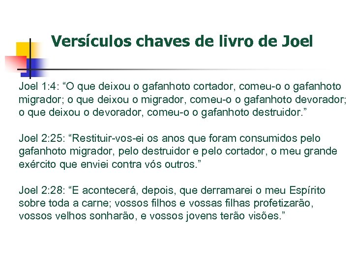 "Versículos chaves de livro de Joel 1: 4: ""O que deixou o gafanhoto cortador,"