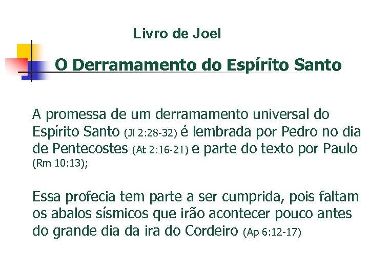 Livro de Joel O Derramamento do Espírito Santo A promessa de um derramamento universal