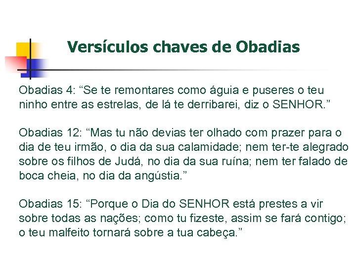 """Versículos chaves de Obadias 4: """"Se te remontares como águia e puseres o teu"""