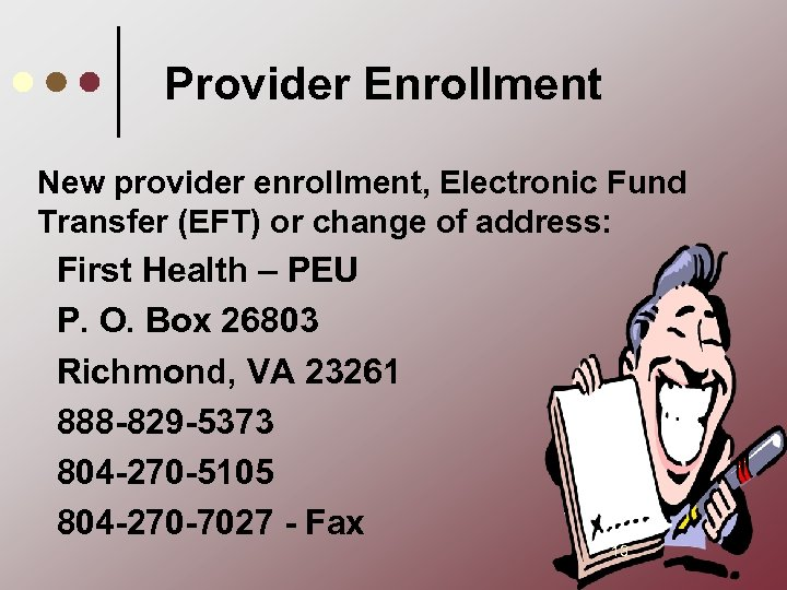 Provider Enrollment New provider enrollment, Electronic Fund Transfer (EFT) or change of address: First