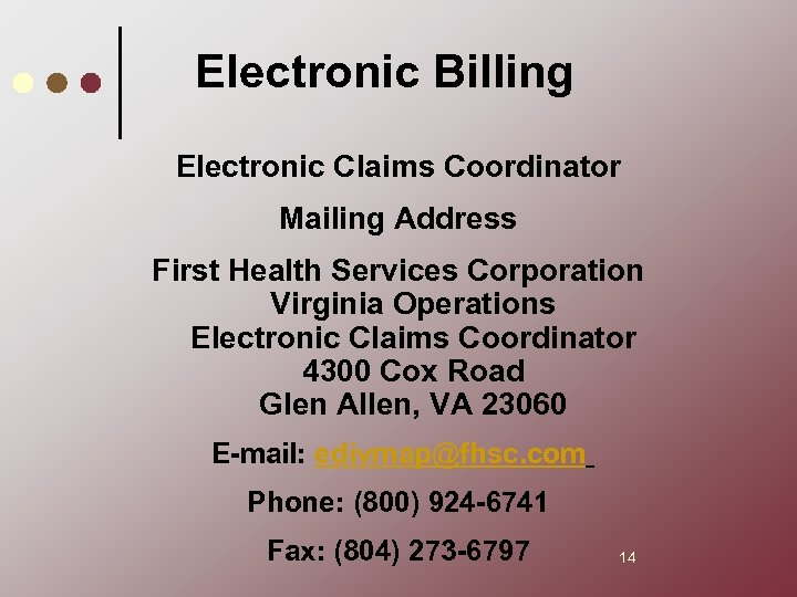 Electronic Billing Electronic Claims Coordinator Mailing Address First Health Services Corporation Virginia Operations Electronic